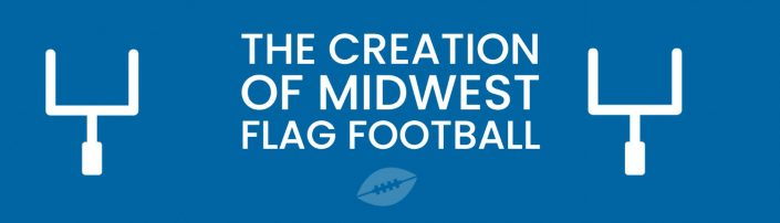 The creation of Midwest flag football